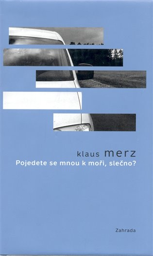 Pojedete se mnou k moři, slečno? - Klaus Merz   Booksquad.ink