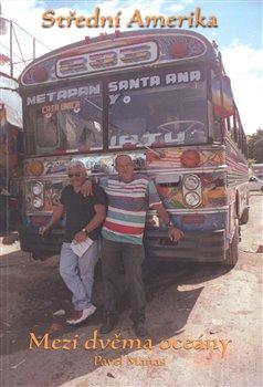 Obálka titulu Střední Amerika: Mezi dvěma oceány