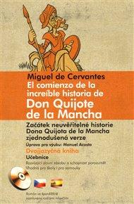 Začátek neuvěřitelné historie Dona Quijota de la Mancha/Miguel  de Cervantes El comienzo de la increíble historia de Don Quijote de la Mancha