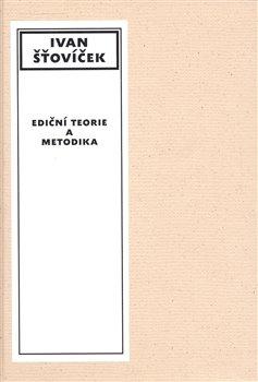 Obálka titulu Ediční teorie a metodika