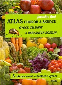 Obálka titulu Atlas chorob a škůdců ovoce, zeleniny a okrasných rostlin