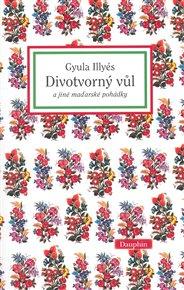 Divotvorný vůl a jiné maďarské pohádky