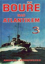 Bouře nad Atlantikem 3. díl
