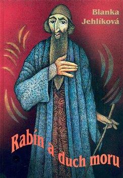 Obálka titulu Rabín a duch moru