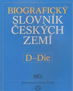Obálka titulu Biografický slovník českých zemí /12.sešit/, D-Die