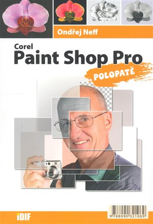 Corel Paint Shop Pro polopatě - Ondřej Neff | Booksquad.ink