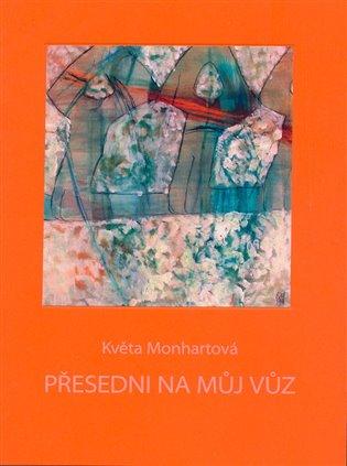 Přesedni na můj vůz - Květa Monhartová | Replicamaglie.com