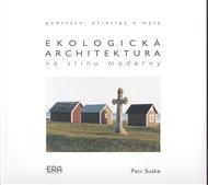 Ekologická architektura ve stínu moderny