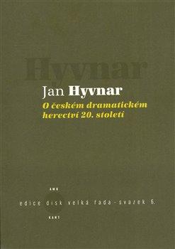 Obálka titulu O českém dramatickém herectví 20. století