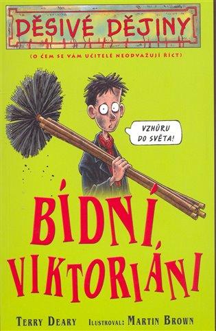 Bídní Viktoriáni:Děsivé dějiny - Terry Deary | Booksquad.ink