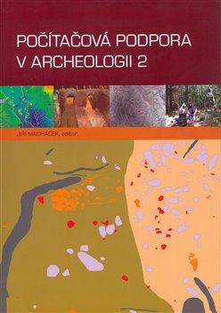 Obálka titulu Počítačová podpora v archeologii 2