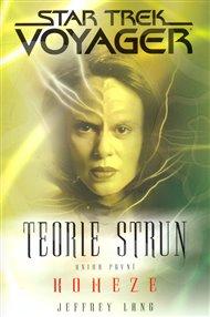 Voyager - Teorie strun kniha první - Koheze