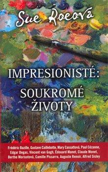Obálka titulu Impresionisté: Soukromé životy