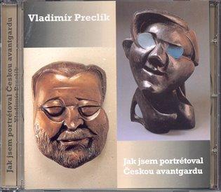 Jak jsem portrétoval českou avantgardu