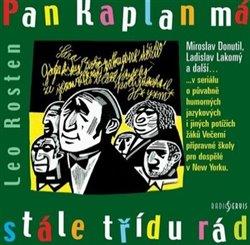 Obálka titulu Pan Kaplan má stále třídu rád