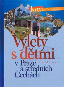 Obálka titulu Výlety s dětmi v Praze a středních Čechách