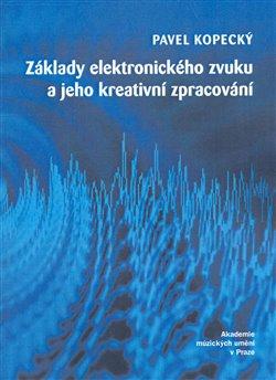 Obálka titulu Základy elektronického zvuku a jeho kreativní zpracování + CD