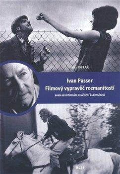 Obálka titulu Ivan Passer - Filmový vypravěč rozmanitostí