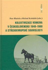 Kolektivizace venkova v Československu a středoevropské souvislosti