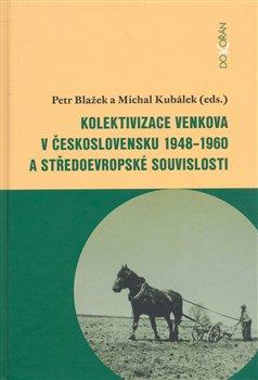 Obálka titulu Kolektivizace venkova v Československu a středoevropské souvislosti