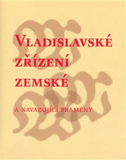 Obálka titulu Vladislavské zřízení zemské