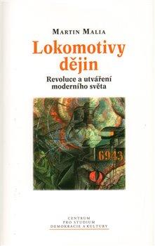 Obálka titulu Lokomotivy dějin : revoluce a utváření moderního světa