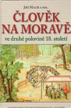 Obálka titulu Člověk na Moravě ve druhé polovině 18. století