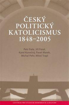 Obálka titulu Český politický katolicismus  v letech 1848 - 2005