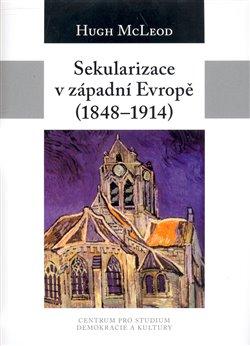 Obálka titulu Sekularizace v západní Evropě 1848–1914