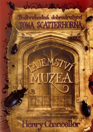 Tajemství muzea - Podivuhodná dobrodružství Toma Scatterhorna I.