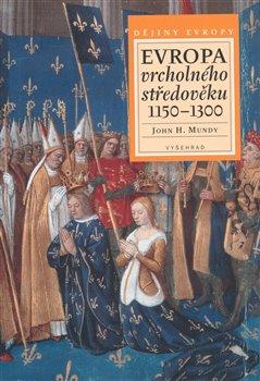 Obálka titulu Evropa vrcholného středověku 1150-1300