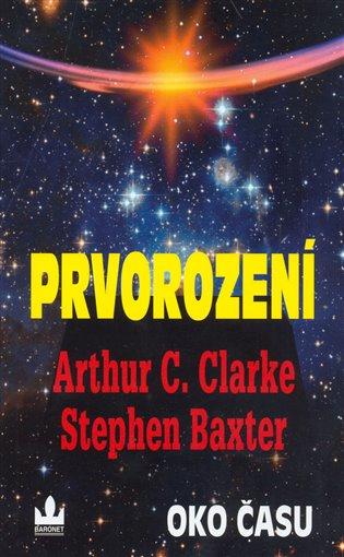 Prvorození:Oko času - Stephen Baxter, | Booksquad.ink