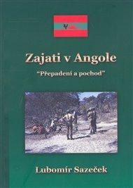 Zajati v Angole - Přepadení a pochod