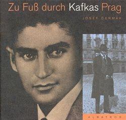 Obálka titulu Zu Fus durch Kafkas Prag