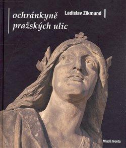 Obálka titulu Ochránkyně pražských ulic