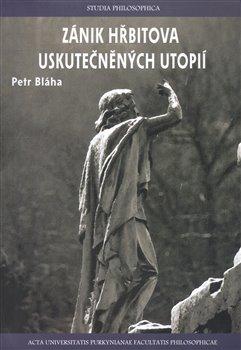 Obálka titulu Zánik hřbitova uskutečněných utopií
