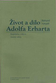 Obálka titulu Život a dílo Adolfa Erharta