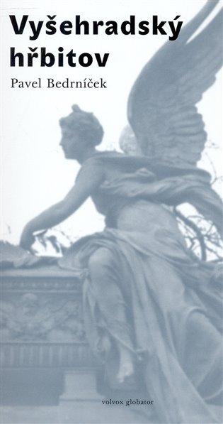 Vyšehradský hřbitov - Pavel Bedrníček   Booksquad.ink