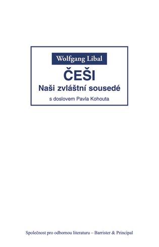 Češi:Naši zvláštní sousedé - Wolfgang Libal   Booksquad.ink