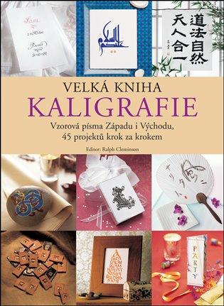 Velká kniha kaligrafie - Ralph Cleminson | Booksquad.ink