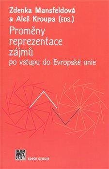Obálka titulu Proměny reprezentace zájmů po vstupu do Evropské unie