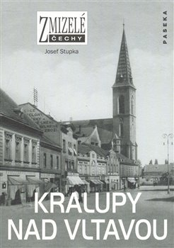 Obálka titulu Zmizelé Čechy-Kralupy nad Vltavou