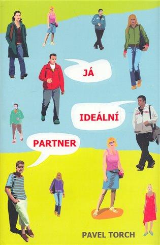 Já, ideální partner - Pavel Torch | Booksquad.ink