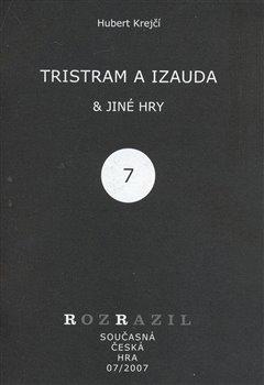 Obálka titulu Tristram a Izauda & jiné hry