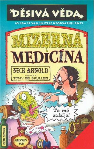 Mizerná medicína:Děsivá věda - Nick Arnold | Booksquad.ink
