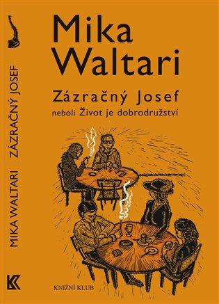 Zázračný Josef neboli Život je dobrodružství - Mika Waltari | Booksquad.ink