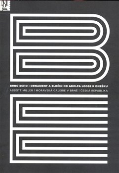 Obálka titulu Brno Echo: Ornament a zločin od Adolfa Loose k dnešku