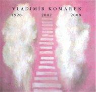 Vladimír Komárek 1928/2002/2008