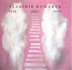 Obálka titulu Vladimír Komárek 1928/2002/2008