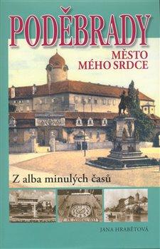Obálka titulu Poděbrady - Z alba minulých časů